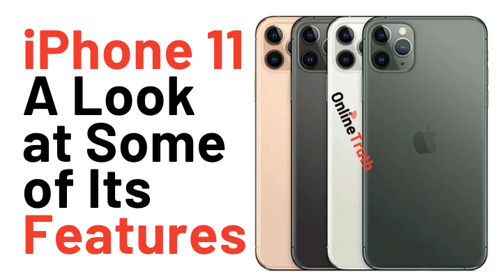 The iPhone Eleven {iPhone 11} - A Look at Some of Its Features