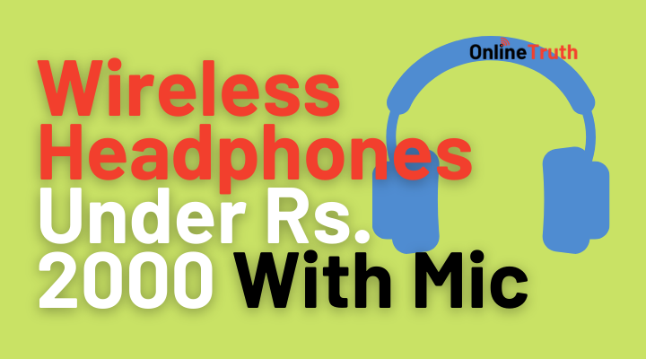 Best Wireless Headphones Under Rs. 2000 With Mic